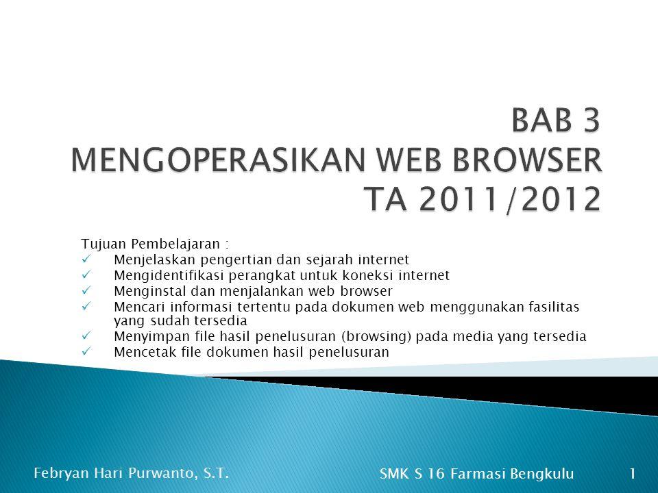  Untuk mulai browsing ketikkan alamat web yang akan dikunjungi pada kotak Address -> klik Go untuk membuka halaman web tersebut.