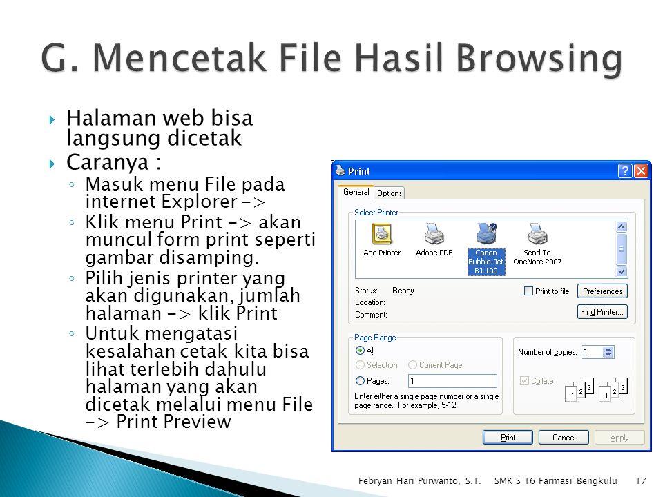 Halaman web bisa langsung dicetak  Caranya : ◦ Masuk menu File pada internet Explorer -> ◦ Klik menu Print -> akan muncul form print seperti gambar