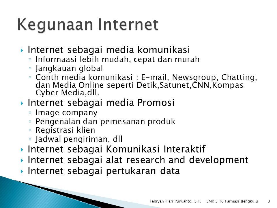  Internet sebagai media komunikasi ◦ Informaasi lebih mudah, cepat dan murah ◦ Jangkauan global ◦ Conth media komunikasi : E-mail, Newsgroup, Chattin