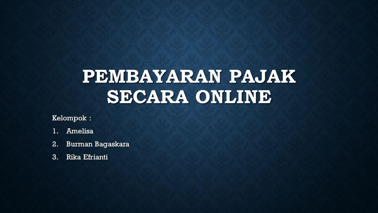 komponen pembentuk sistem pembayaran pajak online Administratorpewajib pajakpetugas pajakbank
