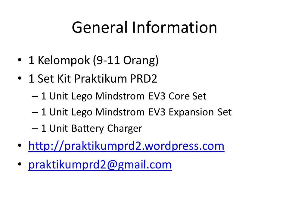 General Information • 1 Kelompok (9-11 Orang) • 1 Set Kit Praktikum PRD2 – 1 Unit Lego Mindstrom EV3 Core Set – 1 Unit Lego Mindstrom EV3 Expansion Se