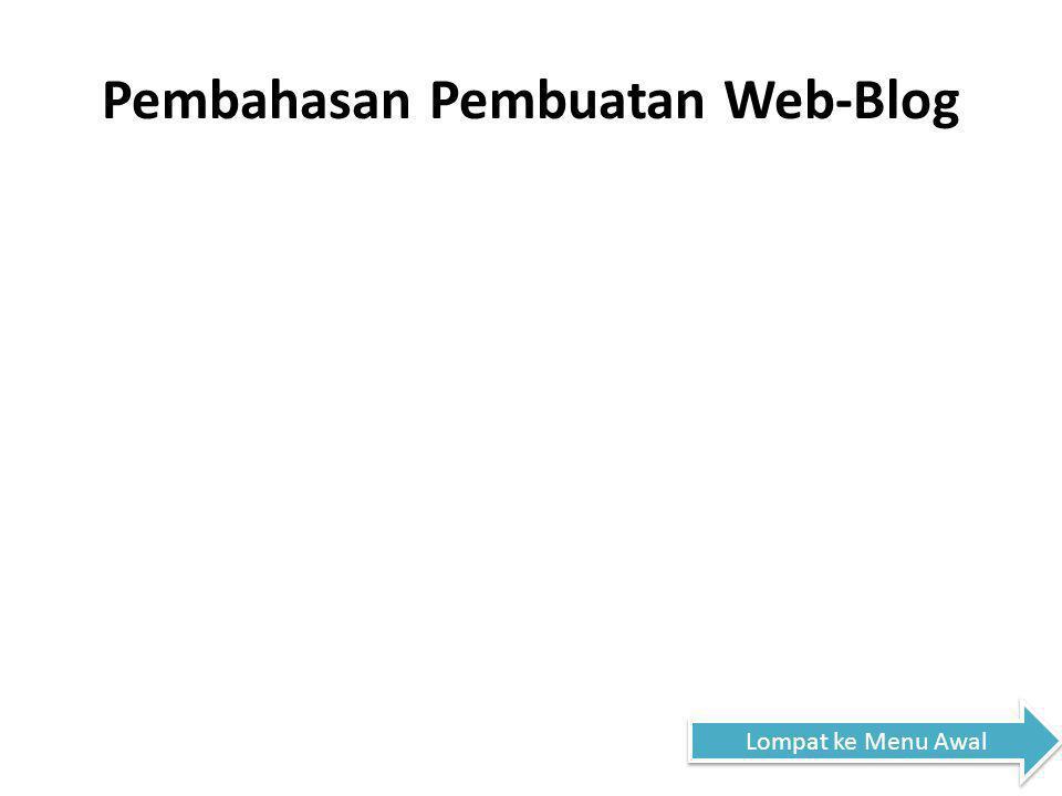 Pembahasan Pembuatan Web-Blog Lompat ke Menu Awal