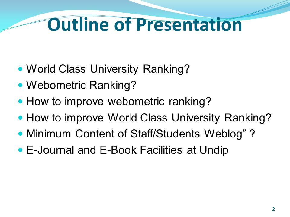Outline of Presentation  World Class University Ranking?  Webometric Ranking?  How to improve webometric ranking?  How to improve World Class Univ