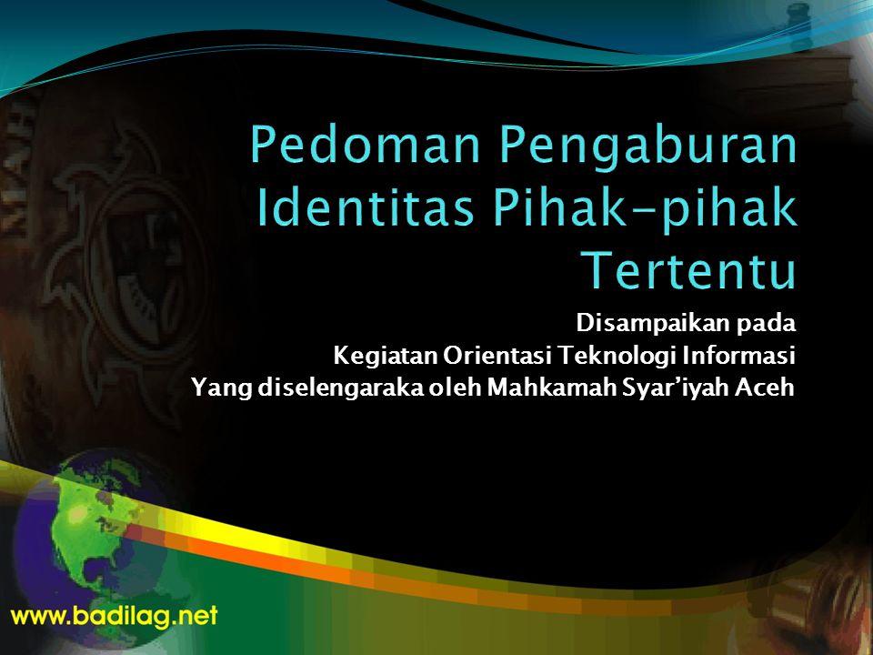 Disampaikan pada Kegiatan Orientasi Teknologi Informasi Yang diselengaraka oleh Mahkamah Syar'iyah Aceh