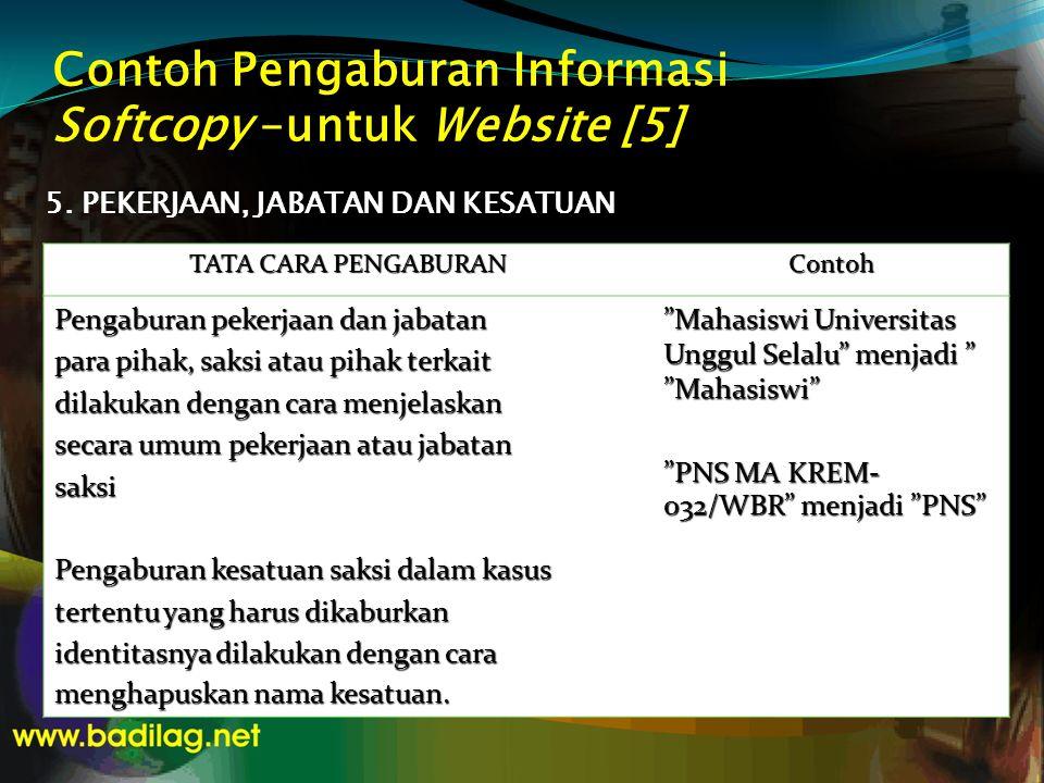 Contoh Pengaburan Informasi Softcopy –untuk Website [5] 5. PEKERJAAN, JABATAN DAN KESATUAN TATA CARA PENGABURAN Contoh Pengaburan pekerjaan dan jabata