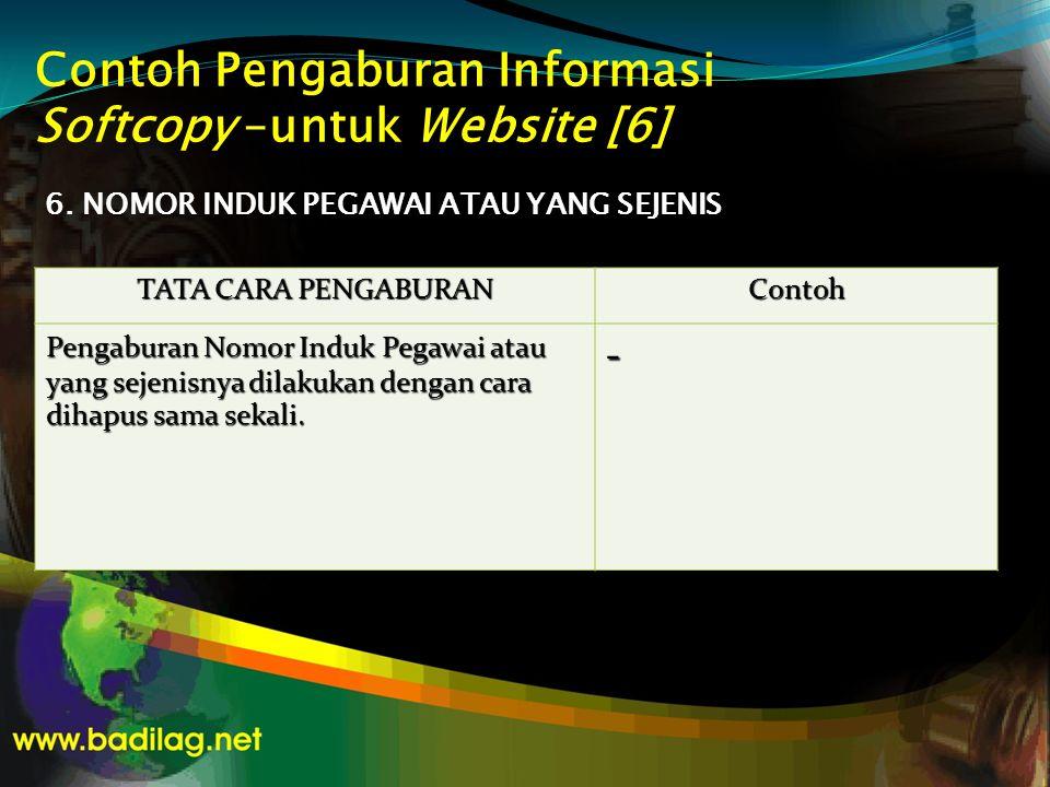 Contoh Pengaburan Informasi Softcopy –untuk Website [6] 6. NOMOR INDUK PEGAWAI ATAU YANG SEJENIS TATA CARA PENGABURAN Contoh Pengaburan Nomor Induk Pe
