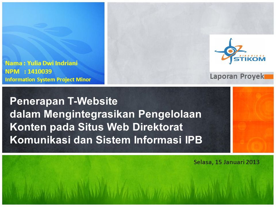 Karakteristik Proyek T-Website 'Sesuatu yang baru, menggantikan yang sudah ada, memiliki nilai tambah' T Sebagai Template 2 Pengelolaan Konten Website 3 Integrasi Data dan URL Friendly