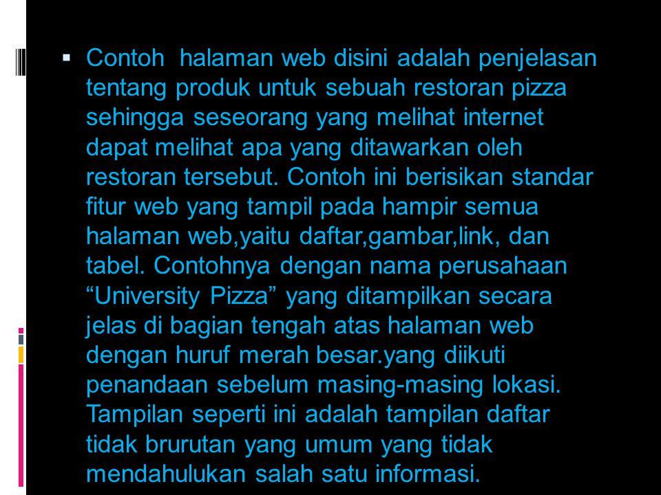  Contoh halaman web disini adalah penjelasan tentang produk untuk sebuah restoran pizza sehingga seseorang yang melihat internet dapat melihat apa ya