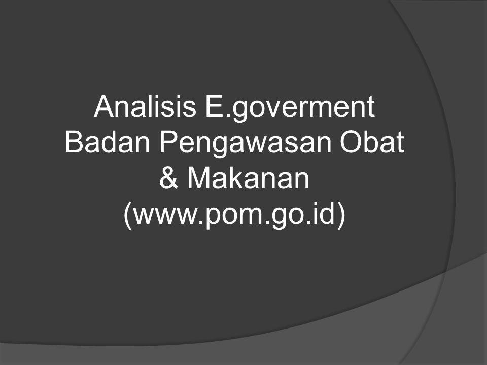Analisis E.goverment Badan Pengawasan Obat & Makanan (www.pom.go.id)