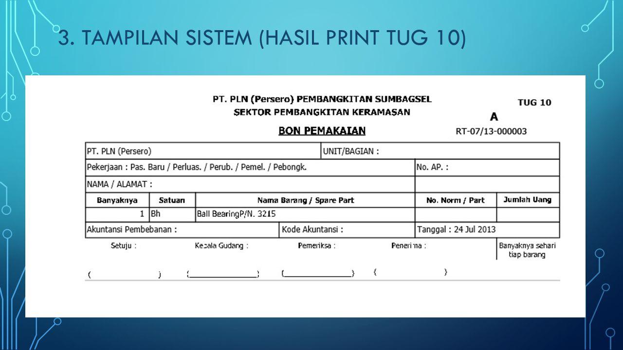 3. TAMPILAN SISTEM (HASIL PRINT TUG 10)