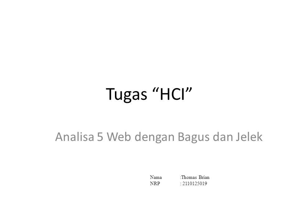 Tugas HCI Analisa 5 Web dengan Bagus dan Jelek Nama:Thomas Brian NRP: 2110125019