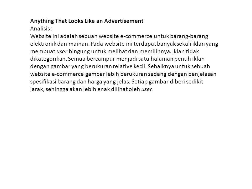 Anything That Looks Like an Advertisement Analisis : Website ini adalah sebuah website e-commerce untuk barang-barang elektronik dan mainan.