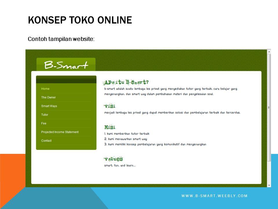 KONSEP TOKO ONLINE Contoh tampilan website: WWW.B-SMART.WEEBLY.COM