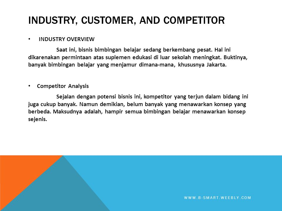 COMPANY AND PRODUCT DESCRIPTION • COMPANY DESCRIPTION B-Smart adalah sebuah bimbingan belajar yang menawarkan konsep SMART, FUN, and LEARN.