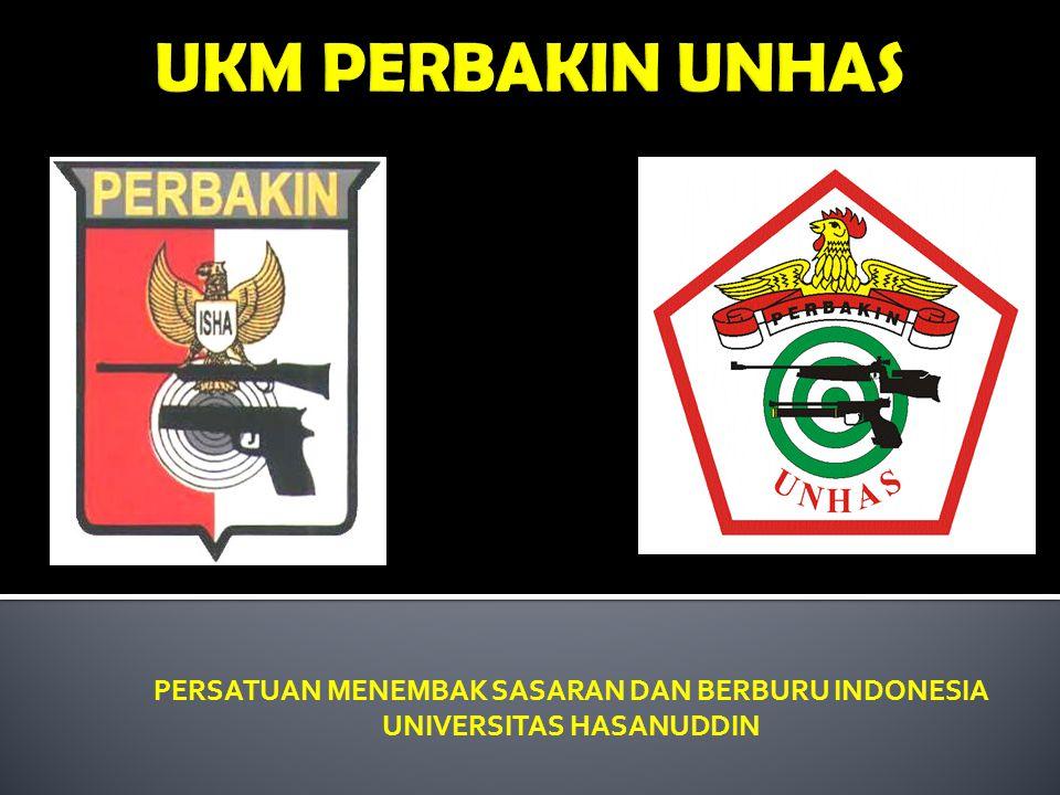 PERSATUAN MENEMBAK SASARAN DAN BERBURU INDONESIA UNIVERSITAS HASANUDDIN