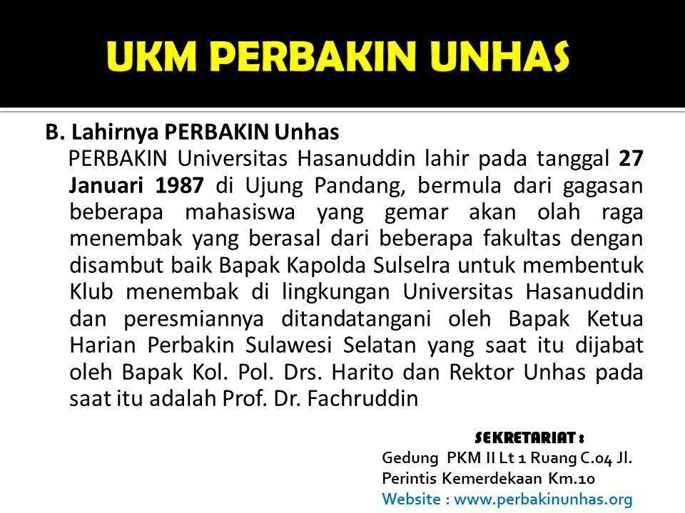 B. Lahirnya PERBAKIN Unhas PERBAKIN Universitas Hasanuddin lahir pada tanggal 27 Januari 1987 di Ujung Pandang, bermula dari gagasan beberapa mahasisw