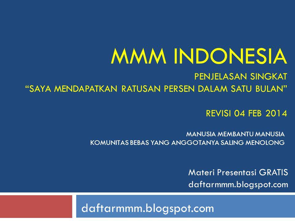 """MMM INDONESIA PENJELASAN SINGKAT """"SAYA MENDAPATKAN RATUSAN PERSEN DALAM SATU BULAN"""" REVISI 04 FEB 2014 daftarmmm.blogspot.com Materi Presentasi GRATIS"""