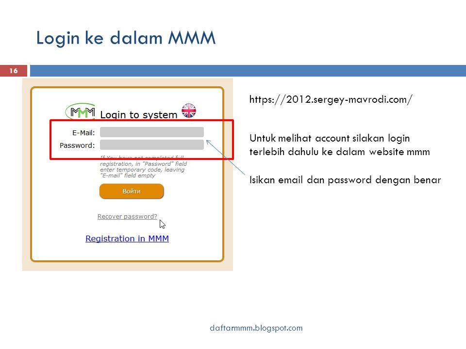 Login ke dalam MMM daftarmmm.blogspot.com 16 https://2012.sergey-mavrodi.com/ Untuk melihat account silakan login terlebih dahulu ke dalam website mmm Isikan email dan password dengan benar