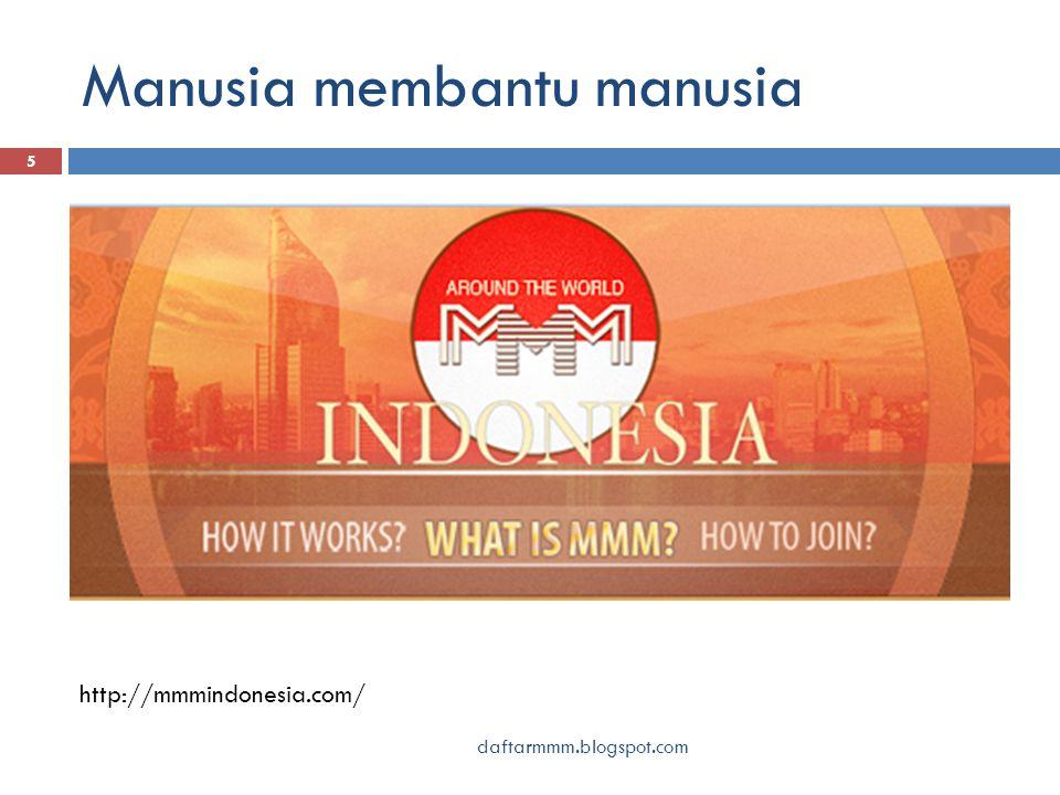 Manusia membantu manusia 5 http://mmmindonesia.com/ daftarmmm.blogspot.com
