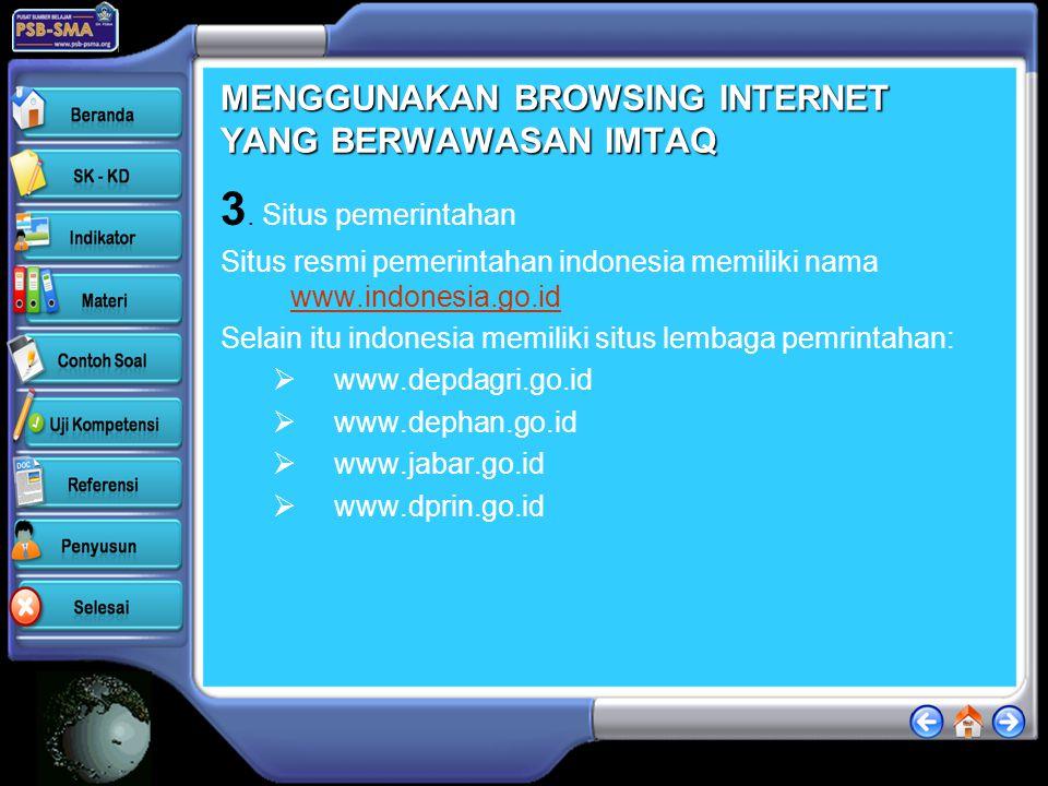 MENGGUNAKAN BROWSING INTERNET YANG BERWAWASAN IMTAQ Maksud di sini adalah bagaiamana kita menggunakan internet sebagai sarana untuk berkomunkasi dan i