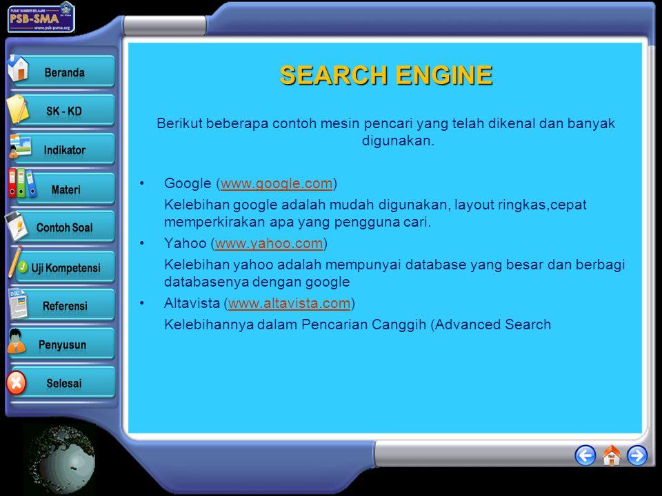 MENGGUNAKAN SEARCH ENGINE  Mesin pencari adalah sebuah program yang digunakan sebagai alat bantu untuk mencari informasi di internet. Mesin pencari m