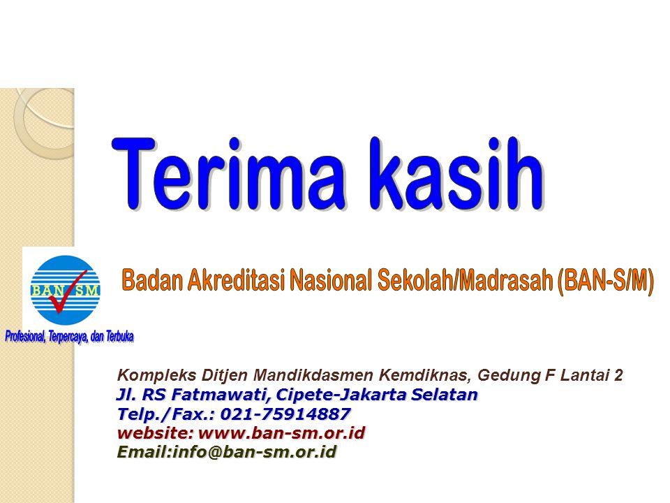 Kompleks Ditjen Mandikdasmen Kemdiknas, Gedung F Lantai 2 Jl. RS Fatmawati, Cipete-Jakarta Selatan Telp./Fax.: 021-75914887 website: www.ban-sm.or.id