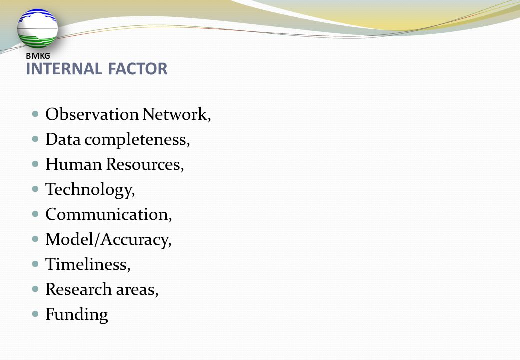 EXTERNAL FACTOR  Providers,  Available through internet,  Various user needs,  Public understanding,  Low enforcement,  Cooperation,  Evaluation,  Accessibility BMKG