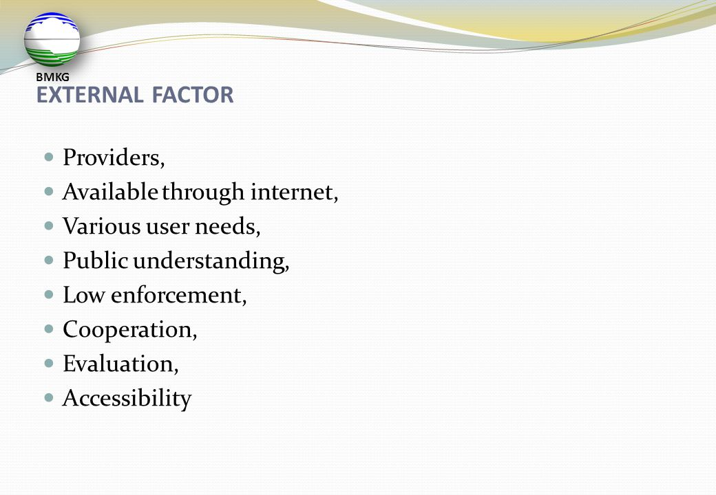 EXTERNAL FACTOR  Providers,  Available through internet,  Various user needs,  Public understanding,  Low enforcement,  Cooperation,  Evaluatio