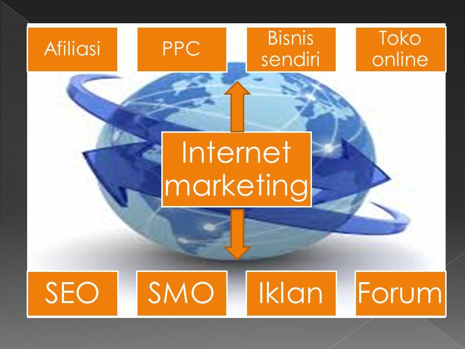 AfiliasiPPC Bisnis sendiri Toko online SEOSMOIklanForum Internet marketing