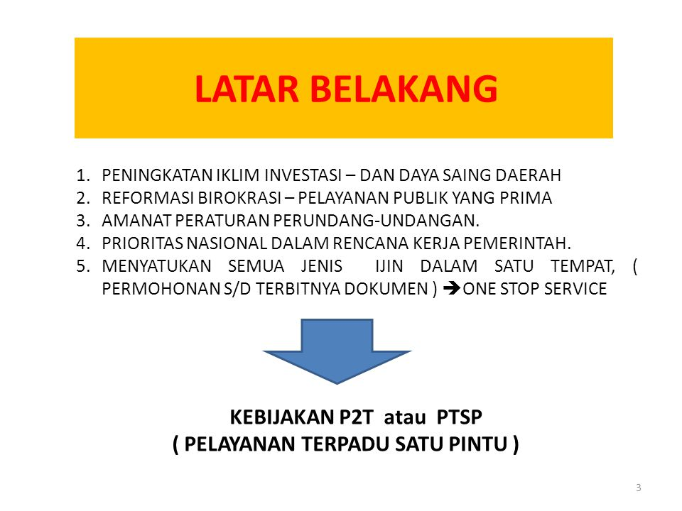 a)Kesederhanaan b)Kejelasan dan Kepastian c)Kepastian Waktu d)Kepastian Hukum e)Kemudahan Akses f)Kenyamanan g)Kondisi Wilayah h)Kedisiplinan, Kesopanan dan Keramahan Prinsip Penyelenggaraan PTSP