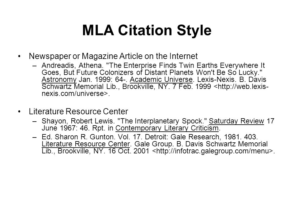 MLA Citation Style •Newspaper or Magazine Article on the Internet –Andreadis, Athena.