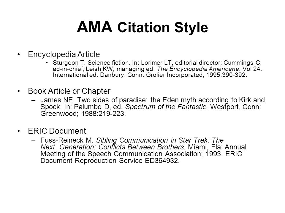 AMA Citation Style •Encyclopedia Article •Sturgeon T. Science fiction. In: Lorimer LT, editorial director; Cummings C, ed-in-chief; Leish KW, managing