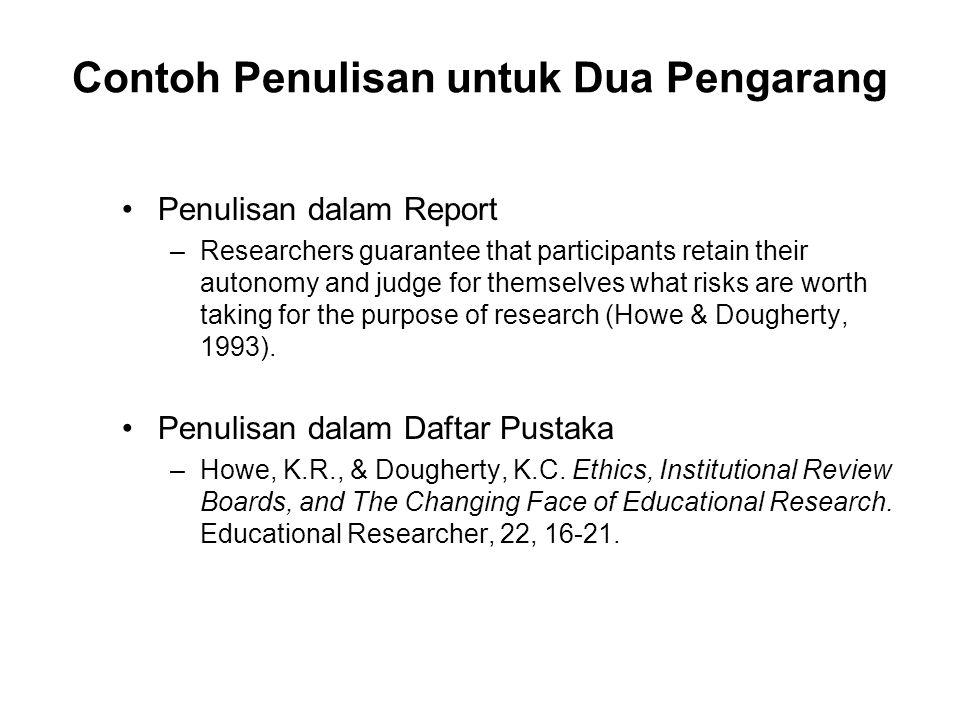 Contoh Penulisan untuk Dua Pengarang •Penulisan dalam Report –Researchers guarantee that participants retain their autonomy and judge for themselves w