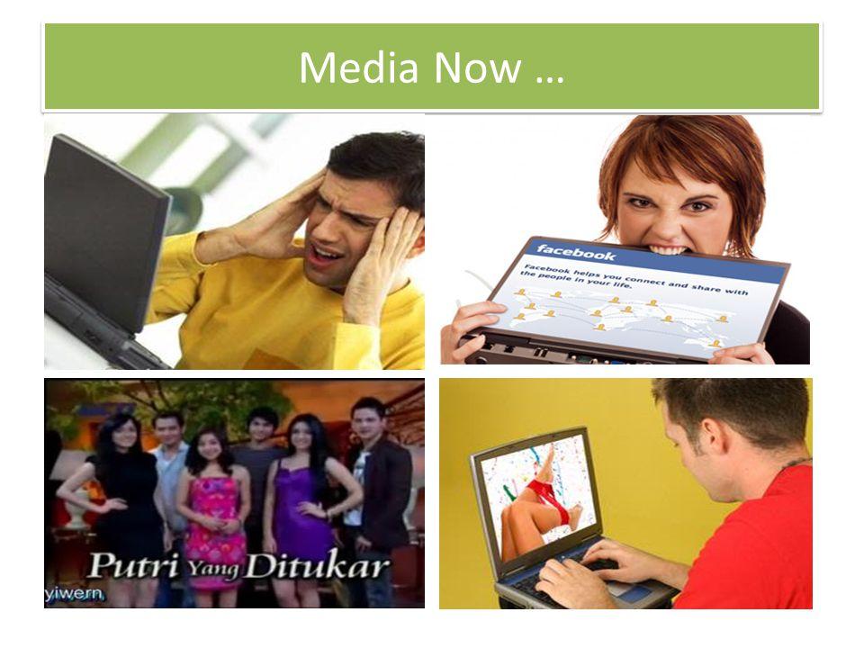 Media Now …