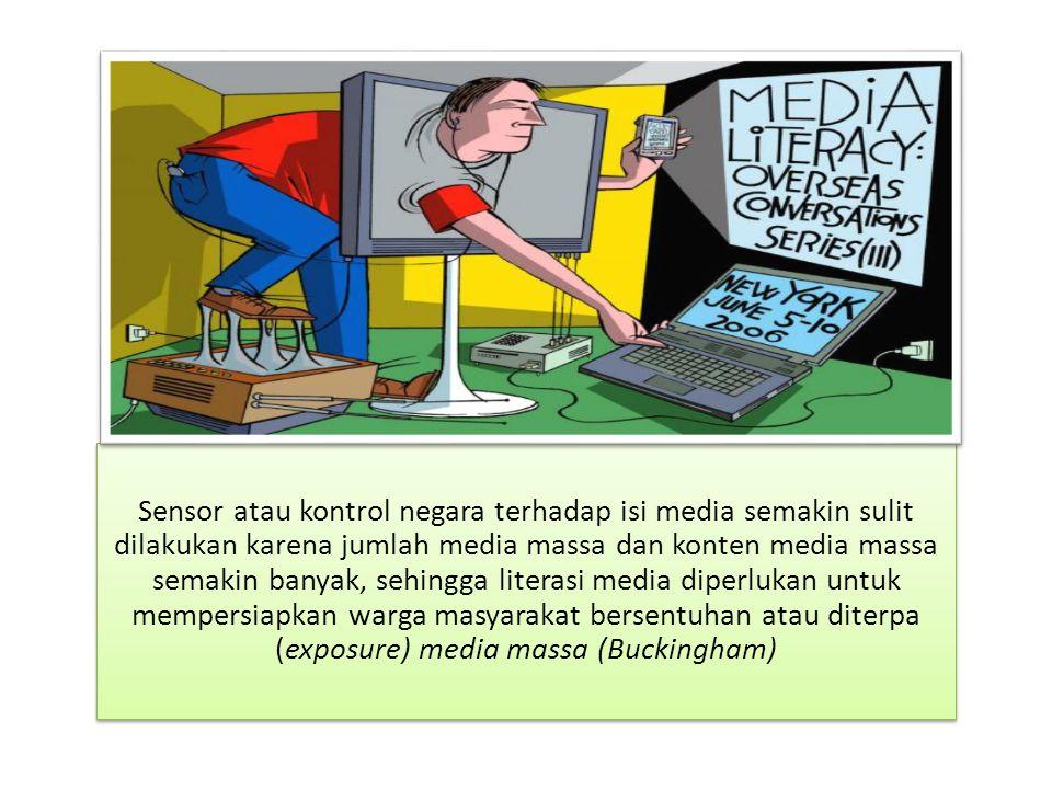Sensor atau kontrol negara terhadap isi media semakin sulit dilakukan karena jumlah media massa dan konten media massa semakin banyak, sehingga litera