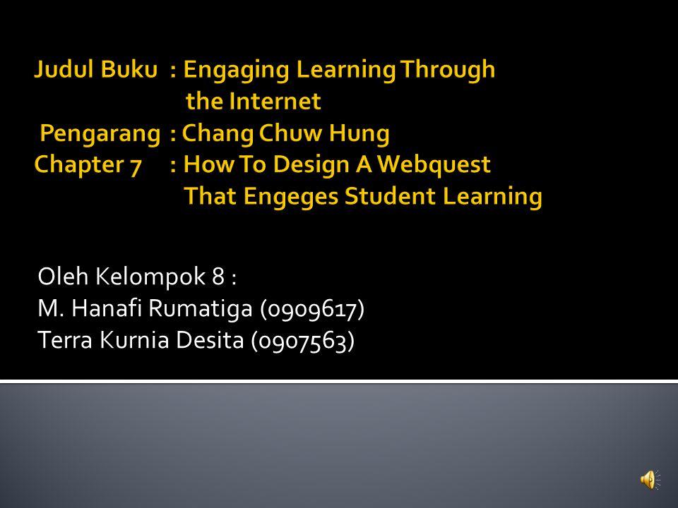 Oleh Kelompok 8 : M. Hanafi Rumatiga (0909617) Terra Kurnia Desita (0907563)