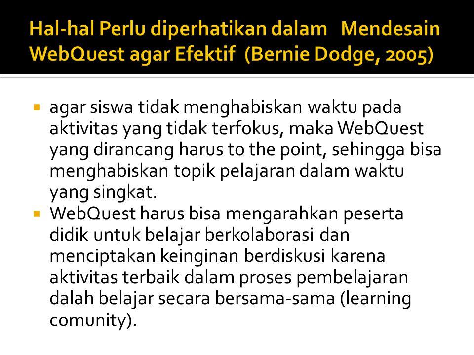 Dapat dikatakan bahwa WebQuest adalah sebuah perencanaan pembelajaran inquiry yang mengharuskan siswa untuk berproses, mengaplikasikan dan menghadirkan informasi dari yang mereka dapatkan baik dari internet atau sumber lainnya.