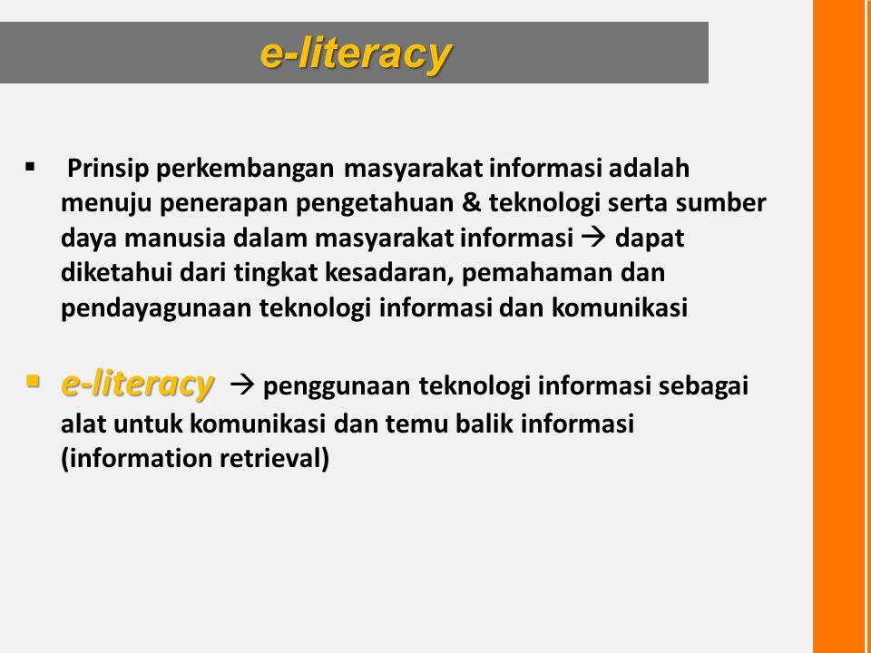 Prinsip perkembangan masyarakat informasi adalah menuju penerapan pengetahuan & teknologi serta sumber daya manusia dalam masyarakat informasi  dap