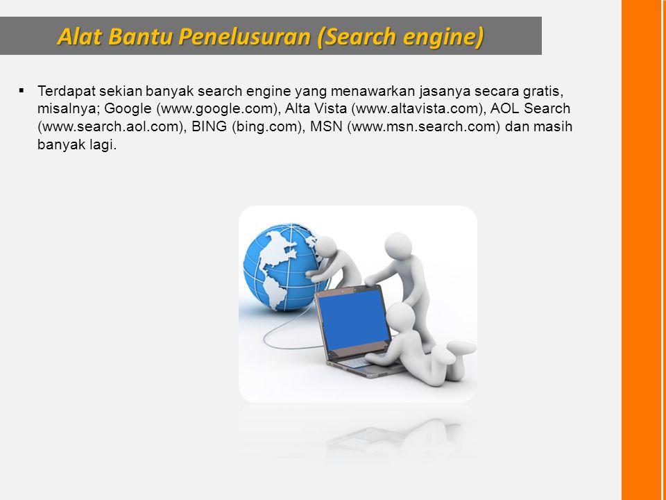  Terdapat sekian banyak search engine yang menawarkan jasanya secara gratis, misalnya; Google (www.google.com), Alta Vista (www.altavista.com), AOL S