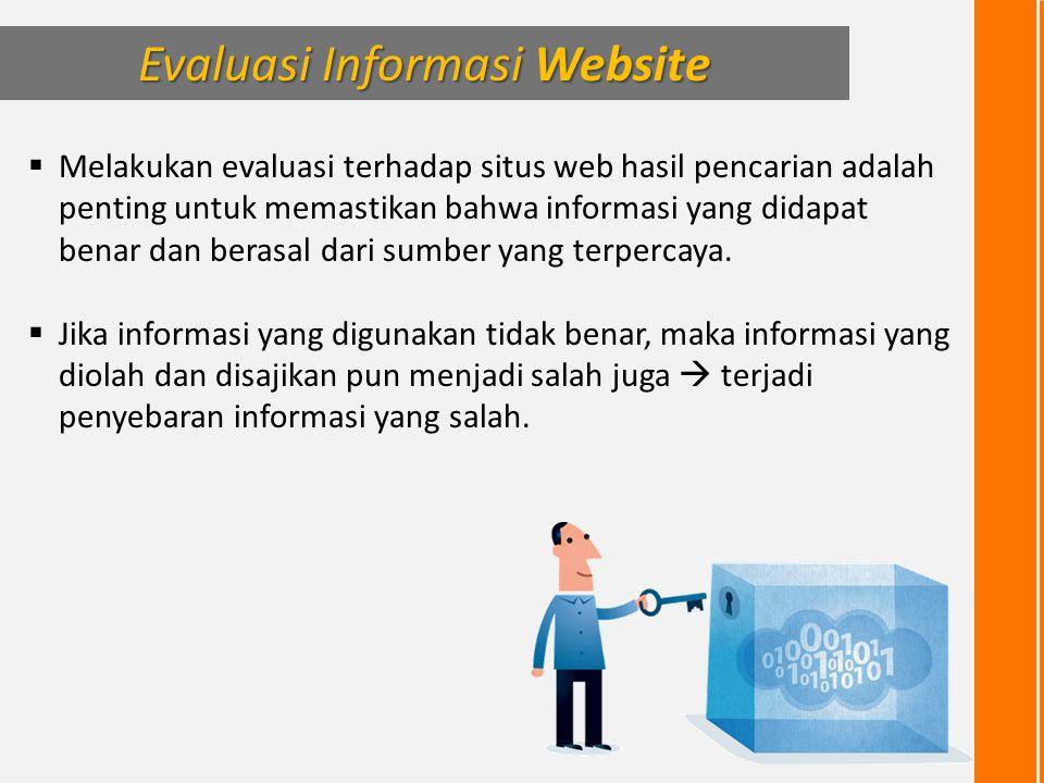  Melakukan evaluasi terhadap situs web hasil pencarian adalah penting untuk memastikan bahwa informasi yang didapat benar dan berasal dari sumber yan