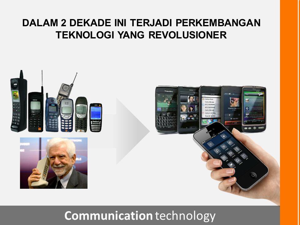 2 dekade lalu, tidak ada:  World wide web  Blackberry Messenger  Laptop  Mp3 player  Youtube  Jejaring sosial  Kamera digital  iPad