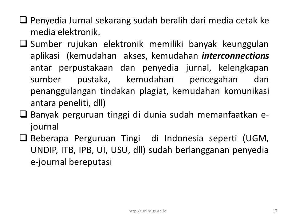  Penyedia Jurnal sekarang sudah beralih dari media cetak ke media elektronik.  Sumber rujukan elektronik memiliki banyak keunggulan aplikasi (kemuda