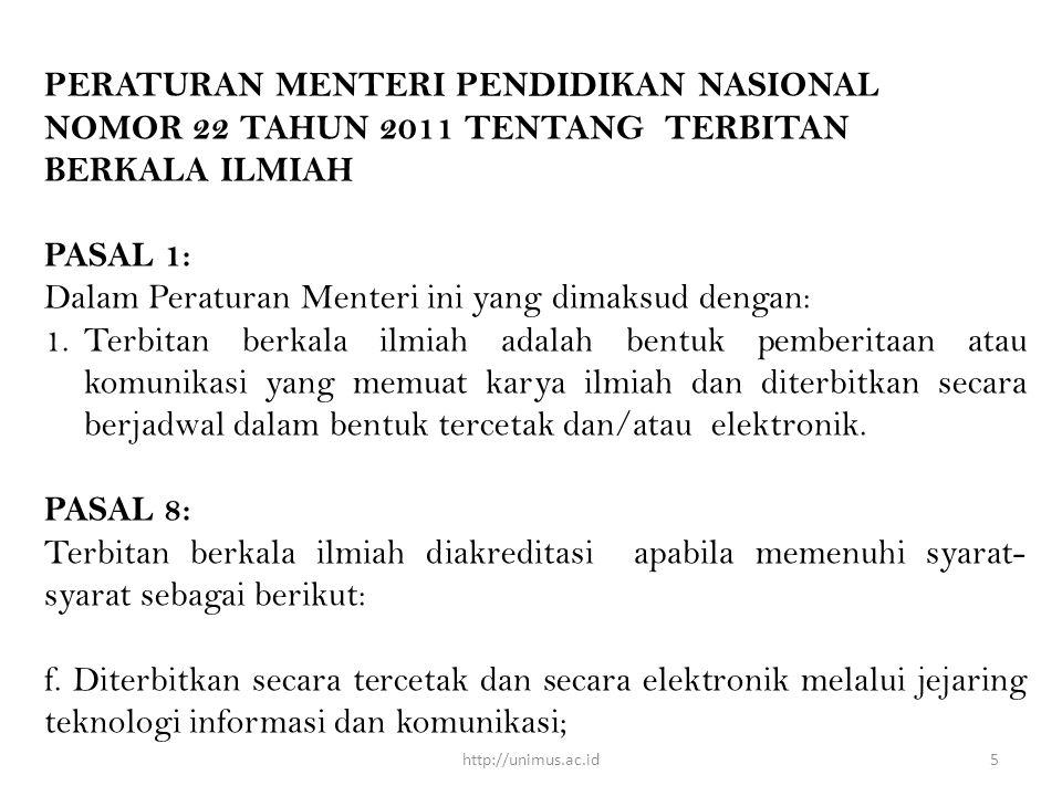PERATURAN MENTERI PENDIDIKAN NASIONAL NOMOR 22 TAHUN 2011 TENTANG TERBITAN BERKALA ILMIAH PASAL 1: Dalam Peraturan Menteri ini yang dimaksud dengan: 1