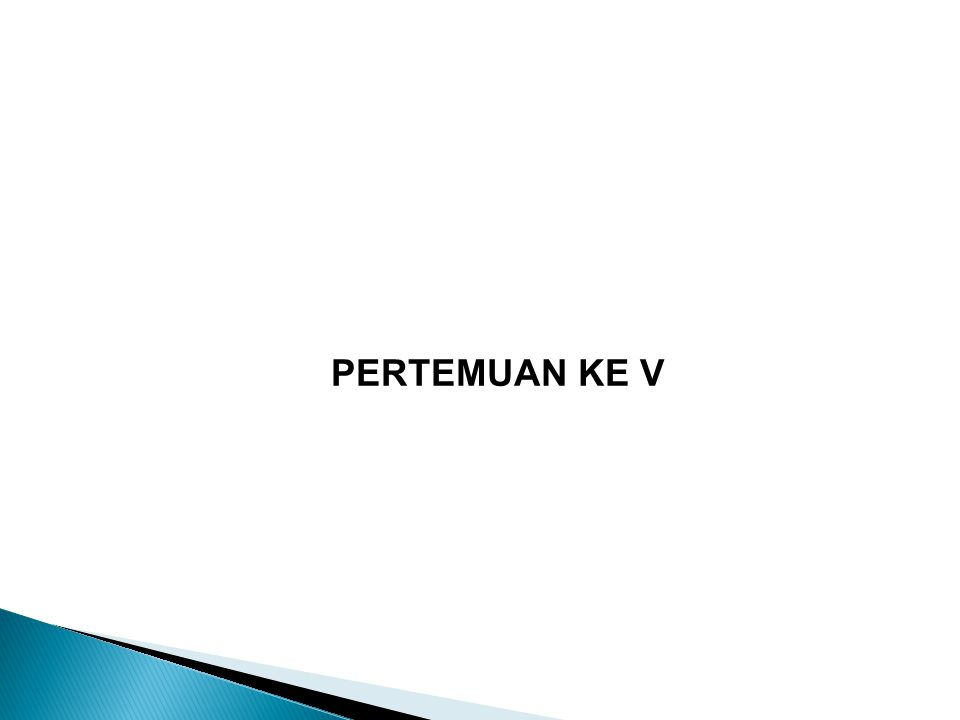 PERTEMUAN KE V