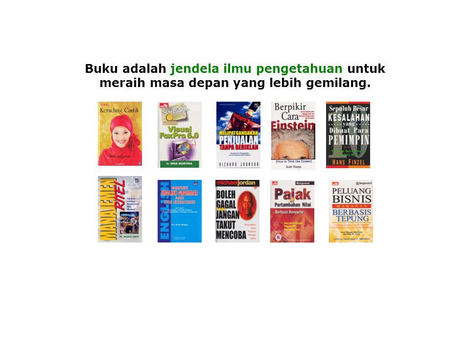 Buku adalah jendela ilmu pengetahuan untuk meraih masa depan yang lebih gemilang.