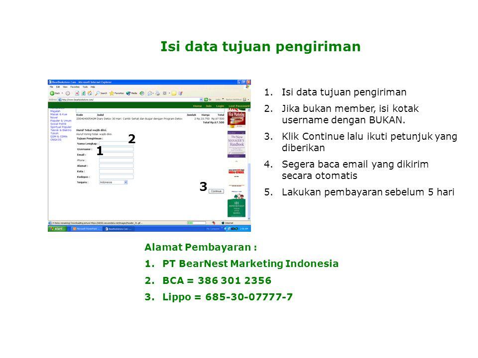 Isi data tujuan pengiriman 1.Isi data tujuan pengiriman 2.Jika bukan member, isi kotak username dengan BUKAN.