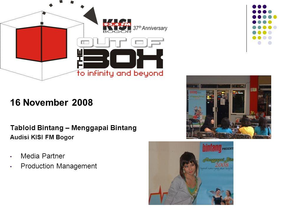 16 November 2008 Tabloid Bintang – Menggapai Bintang Audisi KISI FM Bogor • Media Partner • Production Management