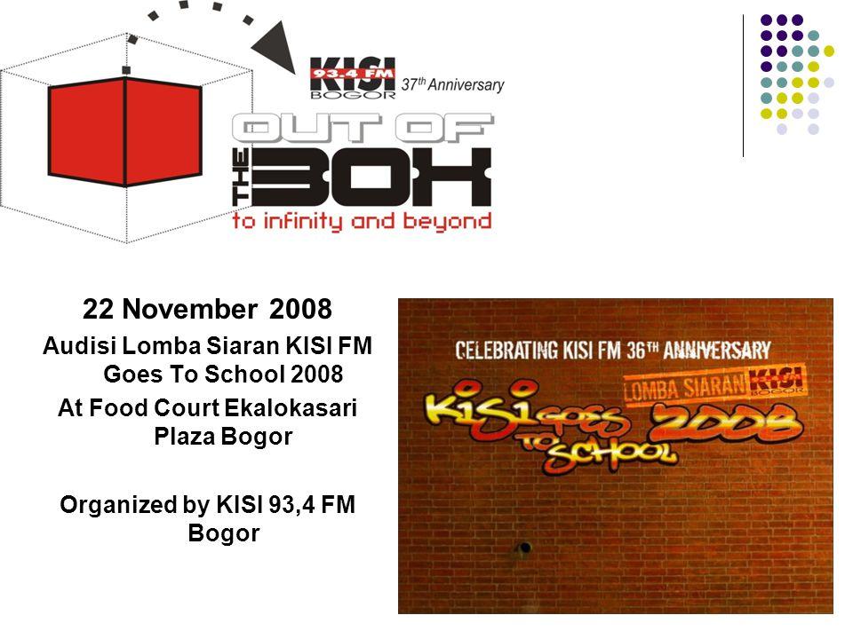 22 November 2008 Audisi Lomba Siaran KISI FM Goes To School 2008 At Food Court Ekalokasari Plaza Bogor Organized by KISI 93,4 FM Bogor