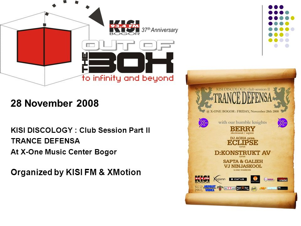 Tahun 2008 28 November 2008 KISI DISCOLOGY : Club Session Part II TRANCE DEFENSA At X-One Music Center Bogor Organized by KISI FM & XMotion