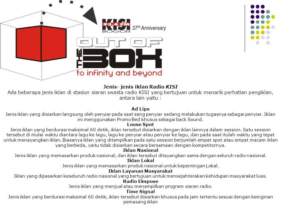 Profile Jenis- jenis iklan Radio KISI Ada beberapa jenis iklan di stasiun siaran swasta radio KISI yang bertujuan untuk menarik perhatian pengiklan, a